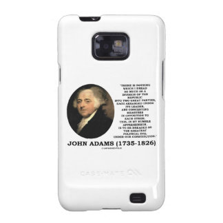 John Adams Dread Two Great Parties Political Evil Galaxy S2 Cases