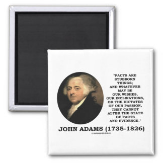 John Adams Facts Are Stubborn Things Evidence 2 Inch Square Magnet