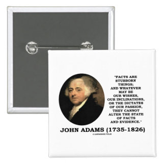 John Adams Facts Are Stubborn Things Evidence Pins