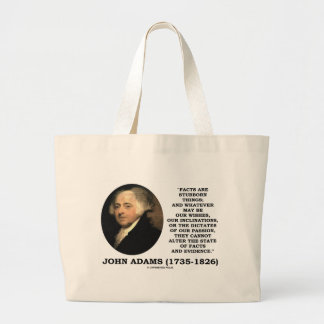 John Adams Facts Are Stubborn Things Evidence Large Tote Bag