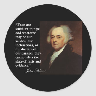 "John Adams ""Facts are stubborn things"" Quote Classic Round Sticker"