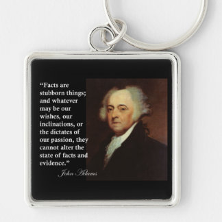 """John Adams """"Facts are stubborn things"""" Quote Key Chain"""