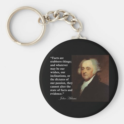 "John Adams ""Facts are stubborn things"" Quote Key Chain"