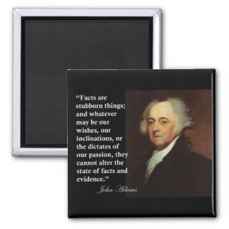 """John Adams """"Facts are stubborn things"""" Quote Magnet"""