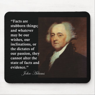 """John Adams """"Facts are stubborn things"""" Quote Mouse Pad"""