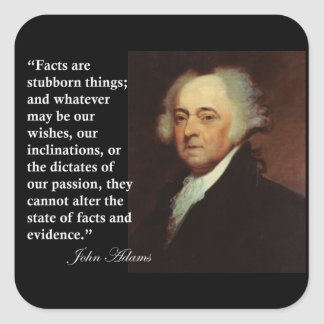 """John Adams """"Facts are stubborn things"""" Quote Square Sticker"""