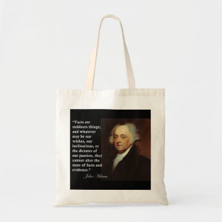 "John Adams ""Facts are stubborn things..."" Quote Tote Bag"