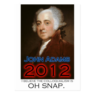 John Adams for President in 2012: Oh Snap Postcard