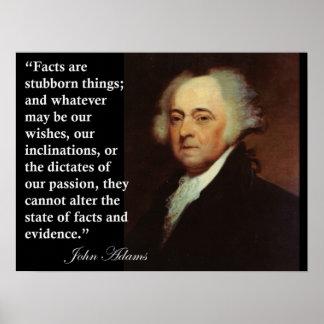"""John Adams """"hechos es cosas obstinadas"""" cita la im Póster"""