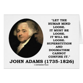 John Adams Let The Human Mind Loose Quote Greeting Card
