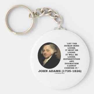 John Adams Let The Human Mind Loose Quote Key Chains