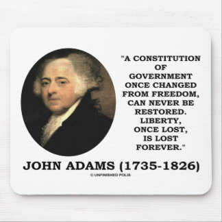 John Adams Liberty Once Lost Is Lost Forever Quote Mousepad
