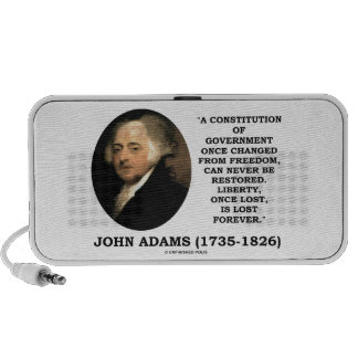 John Adams Liberty Once Lost Is Lost Forever Quote Speakers