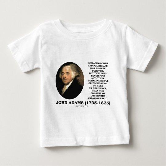 John Adams Metaphysicians Politicians Consent Baby T-Shirt