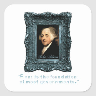 John Adams: Most Govts Based on Fear Square Sticker