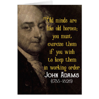 John Adams - Old Minds - life wisdom quote Card