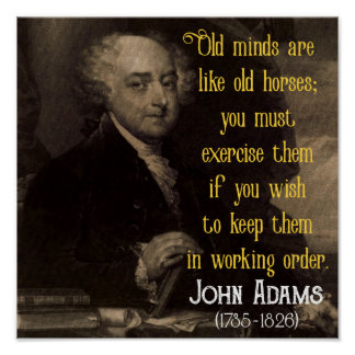 John Adams - Old Minds - life wisdom quote poster