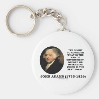 John Adams Ought To Consider What Is End Of Gov't Keychains