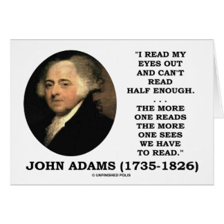 John Adams Read My Eyes Out Can't Read Half Enough Greeting Card