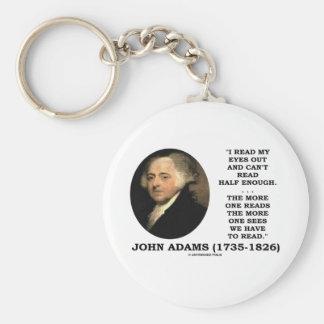 John Adams Read My Eyes Out Can't Read Half Enough Keychain