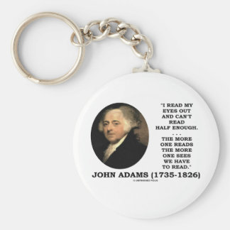 John Adams Read My Eyes Out Can't Read Half Enough Key Chains