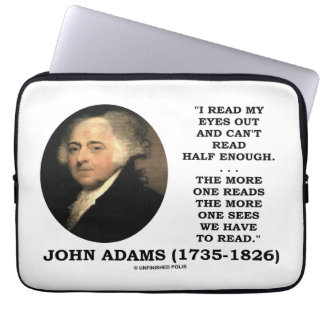 John Adams Read My Eyes Out Can't Read Half Enough Laptop Sleeve
