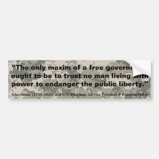 JOHN ADAMS The Only Maxim of a free Government Bumper Sticker