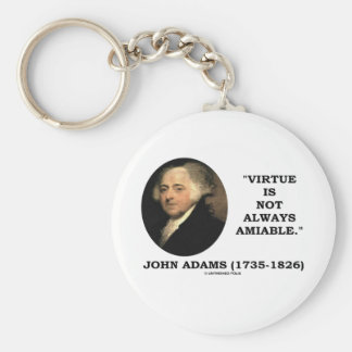 John Adams Virtue Is Not Always Amiable Quote Keychain
