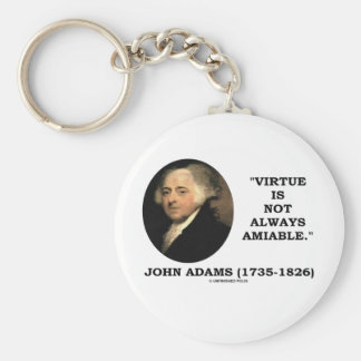 John Adams Virtue Is Not Always Amiable Quote Key Chains