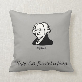 John Adams - Vive La Revolution Throw Pillow