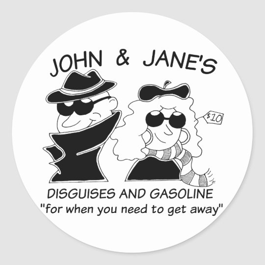 John and Janes Disguises and Gasoline Classic Round Sticker