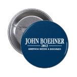 John Boehner 2012 - America Needs a Boehner 2 Inch Round Button