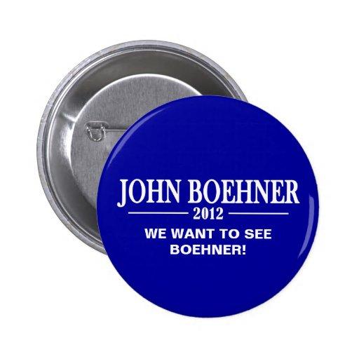 John Boehner 2012 - We want to see Boehner! 2 Inch Round Button