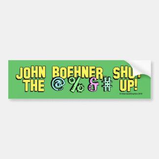 John Boehner shut the @%&# up! Car Bumper Sticker