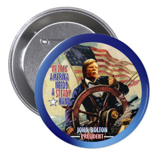 John Bolton for President 2016 3 Inch Round Button