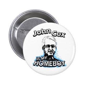 John Cox is my homeboy Pinback Button