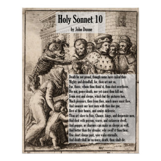 John Donne Death, Be Not Proud/Holy Sonnet 10 Poster