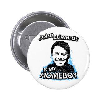 John Edwards es mi homeboy Pin Redondo De 2 Pulgadas