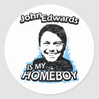 John Edwards is my homeboy Classic Round Sticker