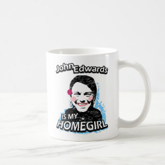 John Edwards is my homegirl Coffee Mug