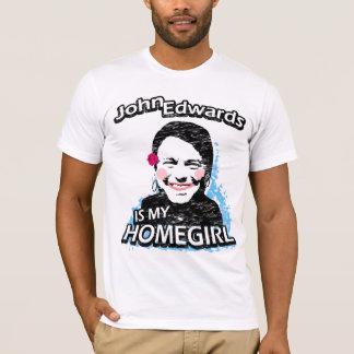John Edwards is my homegirl T-Shirt