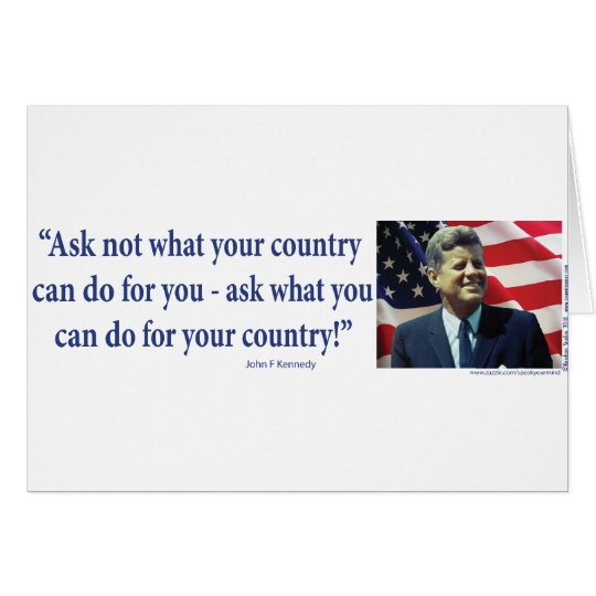 John F Kennedy - Ask Not What your Country Card