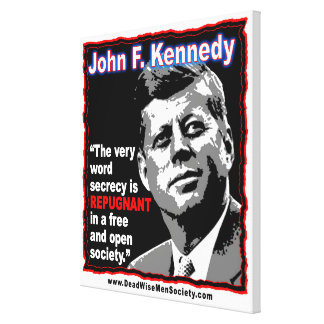John F Kennedy JFK Secrecy Quote Canvas Print