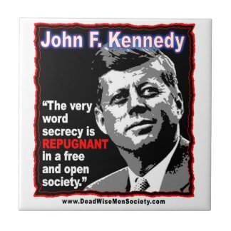 John F Kennedy JFK Secrecy Quote Tile