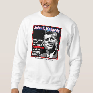 John F Kennedy Secrecy Quote Sweatshirt