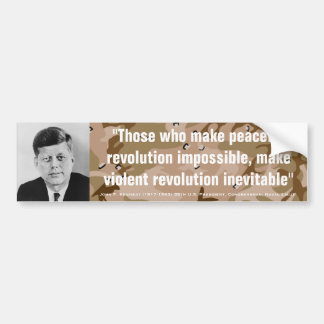 JOHN F. KENNEDY Violent Revolution inevitable Bumper Sticker