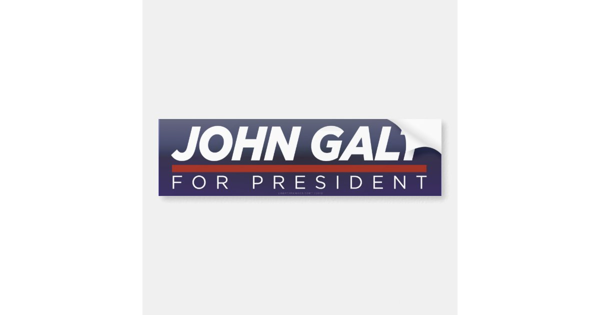 John Galt For President Bumper Sticker Zazzle Com