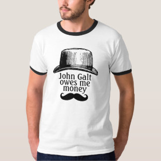 John Galt Owes Me Money Mustache Version T-Shirt