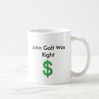 John Galt Was Right with Dollar Sign Classic White Coffee Mug