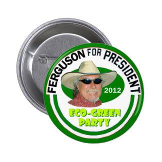"""John """"Green"""" Ferguson for President 2012 Pinback Button"""
